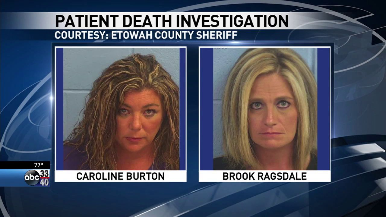 Brooke Ragsdale (left) and Caroline Burton (right) are accused of intentionally over-medicating a hospice patient at the Woodland Place assisted living facility. The patient died days later. (abc3340.com)