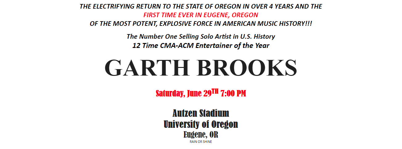 "<p>The news swept the state Wednesday: Garth Brooks will play Autzen Stadium at the University of Oregon on Saturday, June 29, 2019. ""This will be the first time ever that Garth plays Eugene, OR and the first time in the state of Oregon in over 4 years!"" the press release read. (Snip from email press release)</p>"